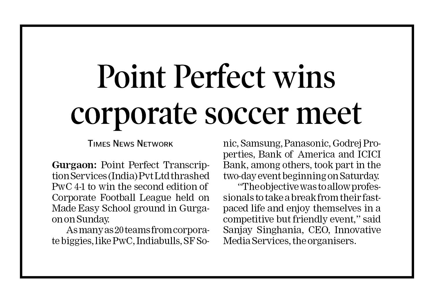 Description-Point Perfect Wins Corporate soccer League Season2 held at MADE EASY SCHOOL, Gurugram.